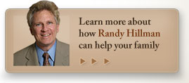 Learn more about how Randy Hillman can help your family